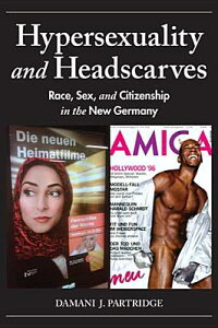 HypersexualityandHeadscarves:Race,Sex,andCitizenshipintheNewGermany