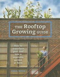 ROOFTOPGROWINGGUIDE,THE(P)[ANNIENOVAK]