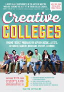 Creative Colleges: Finding the Best Programs for Aspiring Actors, Artists, Designers, Dancers, Music