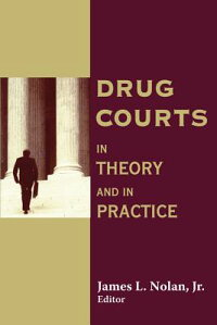 DrugCourts:InTheoryandinPractice