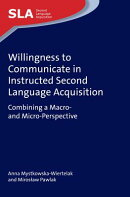 Willingness to Communicate in Instructed Second Language Acquisition: Combining a Macro- And Micro-P