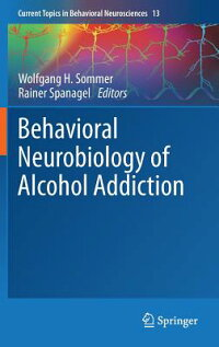 BehavioralNeurobiologyofAlcoholAddiction[RainerSpanagel]