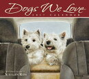 Dogs We Love 2017 Deluxe Wall Calendar