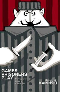 Games_Prisoners_Play:_The_Trag