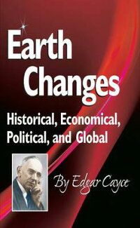 EarthChanges:Historical,Economical,Political,andGlobal[EdgarCayce]