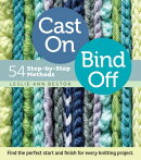 CAST ON,BIND OFF:54 STEP-BY-STEP METHODS