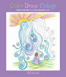 Color, Draw, Collage: Create Your Way to a Less Stressful Life!
