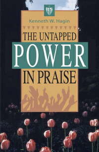 The_Untapped_Power_in_Praise