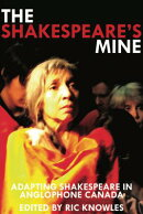The Shakespeare's Mine: Adapting Shakespeare in Anglophone Canada