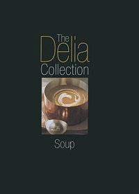 The_Delia_Collection:_Soup