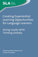 Creating Experiential Learning Opportunities for Language Learners: Acting Locally While Thinking Gl