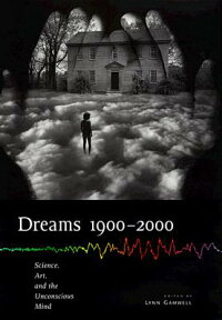 Dreams19002000:Science,Art,andtheUnconsciousMind[LynnGamwell]