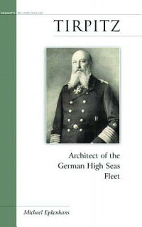 Tirpitz:_Architect_of_the_Germ