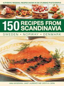150 Recipes from Scandinavia: Sweden, Norway, Denmark: Authentic Regional Recipes Shown in 800 Stunn