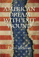 American Dream with Exit Wound