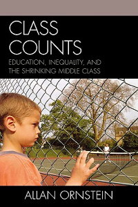 ClassCounts:Education,Inequality,andtheShrinkingMiddleClassCLASSCOUNTS[AllanOrnstein]