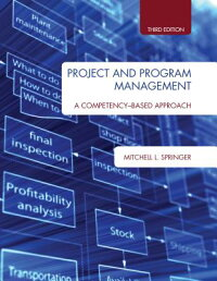 ProjectandProgramManagement:ACompetency-BasedApproach,ThirdEdition[MitchellL.Springer]