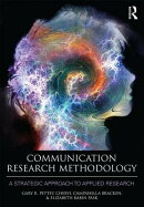 Communication Research Methodology: A Strategic Approach to Applied Research