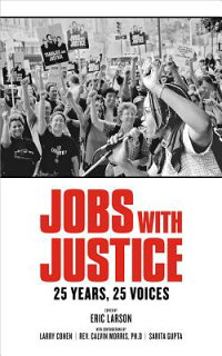 JobswithJustice:25Years,25Voices[EricLarson]