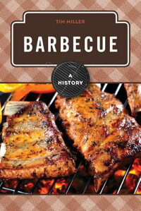 Barbecue:AHistory[TimMiller]