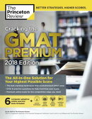 Cracking the GMAT Premium Edition with 6 Computer-Adaptive Practice Tests, 2018: The All-In-One Solu