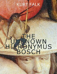 The_Unknown_Hieronymus_Bosch