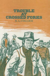 TroubleatCrossedForks[B.A.Collier]