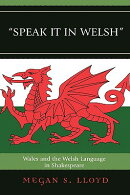 Speak It in Welsh: Wales and the Welsh Language in Shakespeare