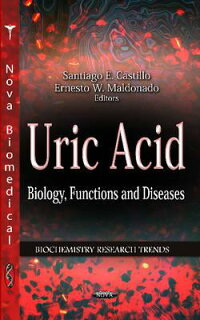 UricAcid:Biology,Functions,andDiseases[SantiagoE.Castillo]