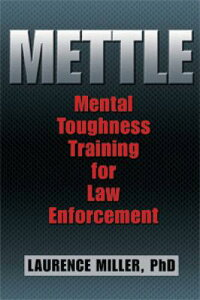 Mettle:MentalToughnessTrainingforLawEnforcement