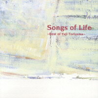 Songs_of_Life〜Best_of_Yuji_Toriyama〜