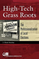 High-Tech Grass Roots: The Professionalization of Local Elections