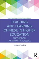 Teaching and Learning Chinese in Higher Education: Theoretical and Practical Issues