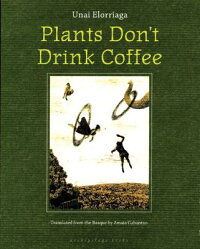 Plants_Don't_Drink_Coffee