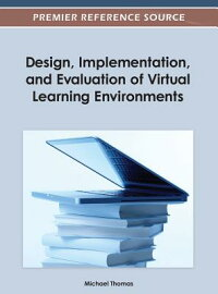 Design,Implementation,andEvaluationofVirtualLearningEnvironments