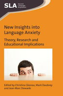 New Insights Into Language Anxiety: Theory, Research and Educational Implications
