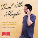 【輸入盤】Schlosberg: Gaul Me Maybe-french Baroque Keyboard Music