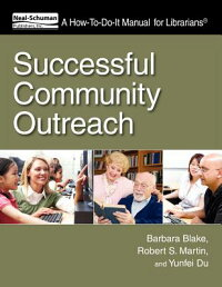 SuccessfulCommunityOutreach:AHow-To-Do-ItManualforLibrarians[BarbaraRadkeBlake]