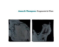 JamesB.Thompson:FragmentsinTime[BobHicks]