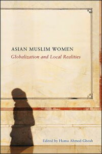 AsianMuslimWomen:GlobalizationandLocalRealities[HumaAhmed-Ghosh]