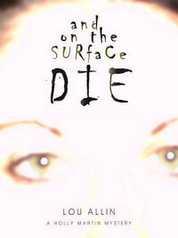 And_on_the_Surface_Die:_A_Holl
