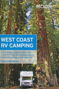 MoonWestCoastRVCamping:TheCompleteGuidetoMoreThan2,300RVParksandCampgroundsinWashin[TomStienstra]