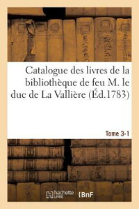 CatalogueDesLivresdeLaBibliotha]quedeFeuM.LeDucdeLaVallia]re.Tome3-1[GuillaumeDebure]