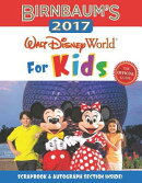 Birnbaum's 2017 Walt Disney World for Kids: The Official Guide