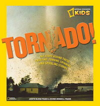 Tornado!:TheStoryBehindTheseTwisting,Turning,Spinning,andSpiralingStorms