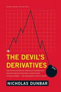 TheDevil'sDerivatives:TheUntoldStoryoftheSlickTradersandHaplessRegulatorsWhoAlmostBle