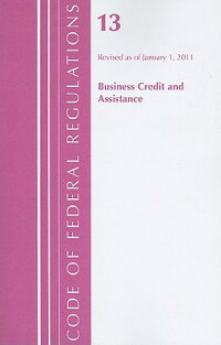 CodeofFederalRegulationsTitle13:BusinessCreditandAssistance