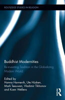 Buddhist Modernities: Re-Inventing Tradition in the Globalizing Modern World