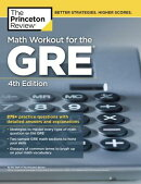 Math Workout for the GRE, 4th Edition: 275+ Practice Questions with Detailed Answers and Explanation