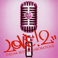LOVE!_2-THELMA_BEST_COLLABORATIONS-